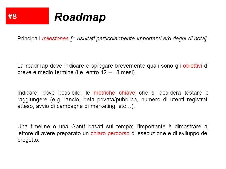 #8 Roadmap. Principali milestones [= risultati particolarmente importanti e/o degni di nota].